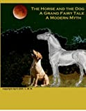 The Horse and the Dog, Christina M Butts, 0615144217