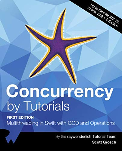 Concurrency by Tutorials (First Edition): Multithreading in Swift with GCD and Operations
