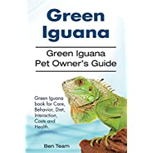 Green Iguana Owners Guide. Green Iguana care, diet, health, behavior, interacting and costs. Green Iguana care.