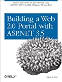 Building a Web 2.0 Portal with ASP.Net 3.5: None, Omar AL Zabir, 0596510500