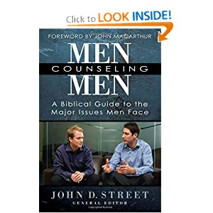Men Counseling Men: A Biblical Guide to the Major Issues Men Face John Street
