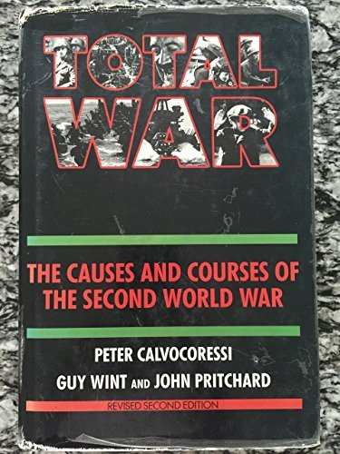 Total War: Causes and Courses of The Second World War (Revised Second Edition)