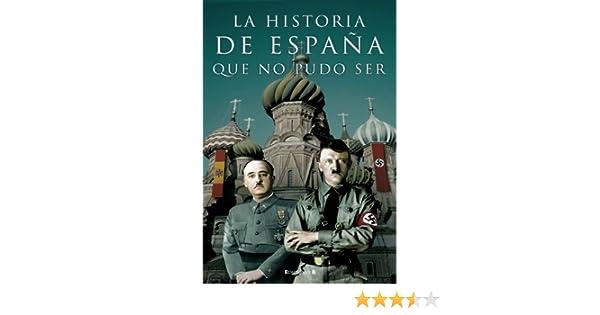 HISTORIA DE ESPAÑA QUE NO PUDO SER (CRONICA ACTUAL): Amazon.es ...