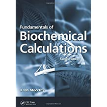 Fundamentals of Biochemical Calculations, Second Edition