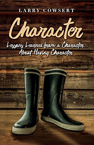 Character: Lessons Learned from a Character About Having Character
