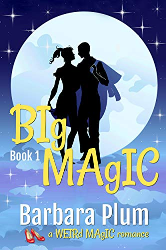 Book: Big Magic (The Weird Magic Trilogy Book 1) by Barbara Plum