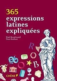 365 expressions latines expliquées par Yves Stalloni