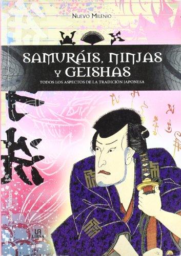 Samuráis, Ninjas y Geishas / Samurais, Ninjas, and Geishas (Spanish Edition)