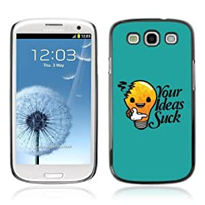 YOYOSHOP [Funny Your Ideas Suck Message] Samsung Galaxy S3 Case