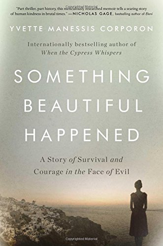 Read Online Something Beautiful Happened: A Story of Survival and Courage in the Face of Evil ebook