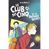 CLUB DES CINQ (LE) T.02 : ET LE PASSAGE SECRET by ENID BLYTON (April 21 2006)