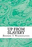 Up from Slavery, Booker T Washington, 1484834445