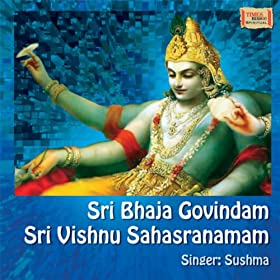Amazon.com: Sri Bhaja Govindam - Sri Vishnu Sahasranamam: Sushma: MP3