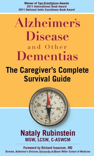 Alzheimer's Disease and Other Dementias - The Caregiver's Complete Survival Guide