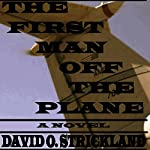 The First Man off the Plane | David O. Strickland