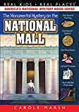 The Monumental Mystery on the National Mall (Real Kids! Real Places)