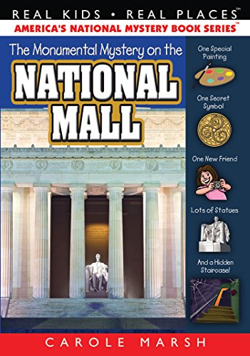 The Monumental Mystery on the National Mall (Real Kids! Real Places! Book ()