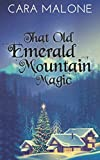 the old magic of christmas - That Old Emerald Mountain Magic: A Christmas/Holiday Lesbian Romance