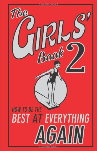 Girls' Book 2: How to Be the Best at Everything Again