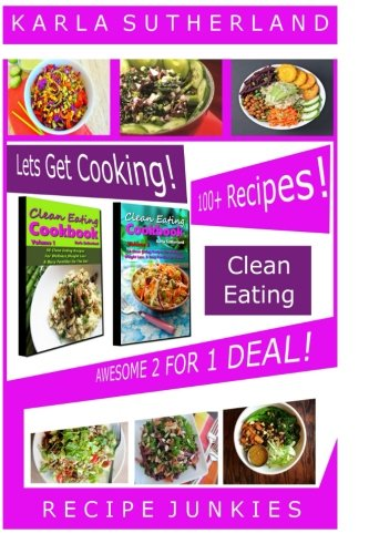 Clean Eating Awesome 2 For 1 Deal - 100+ Recipes! (Clean Eating Boxed Set) PDF