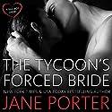 The Tycoon's Forced Bride Hörbuch von Jane Porter Gesprochen von: Shannon McManus