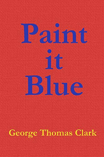 Book: Paint it Blue by George Thomas Clark