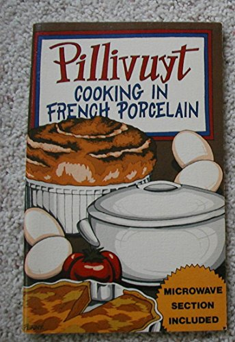 (Pillivuyt Cooking in French Porcelain)