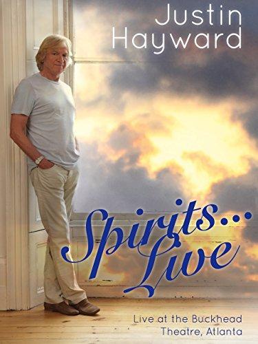 Justin Hayward   Spirits Live  Live At The Buckhead Theatre  Atlanta