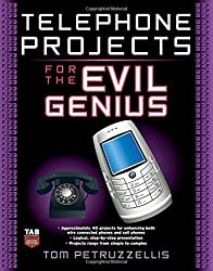Telephone Projects for the Evil Genius by Thomas Petruzzellis (2008-10-08)