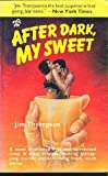After Dark, My Sweet, Jim Thompson, 0887390056