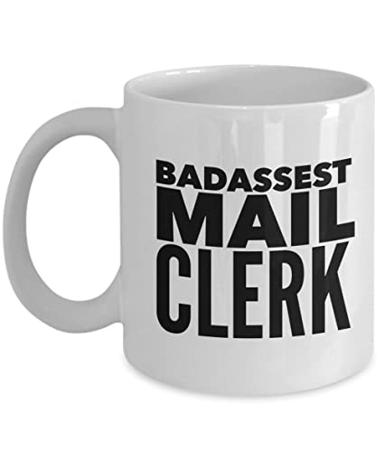 Badassest Mail Clerk 11Oz Coffee Mug Best Inspirational Gifts And Sarcasm Perfect Birthday For