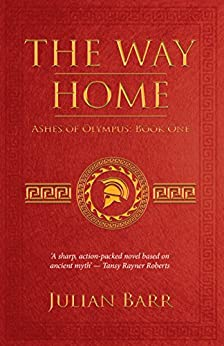 The Way Home (Ashes of Olympus Book 1) by [Barr, Julian]