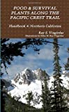 Search : FOOD & SURVIVAL PLANTS ALONG THE PACIFIC CREST TRAIL Handbook 4: Northern California