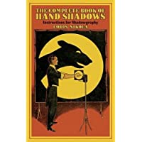 Complete Book of Hand Shadows: Instructions for Shadowgraphy