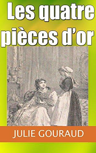 Quatre Pieces (Les quatre pièces d'or  (French Edition))