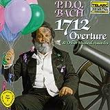 P.D.Q. Bach: 1712 Overture & Other Musical Assaults
