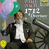 P.D.Q. Bach: 1712 Overture & Other Musical Assaults