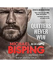Quitters Never Win: My Life in UFC