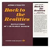 Back to the Realities : Reflections of a Hungarian Banker, Fekete, Janos, 9630529874