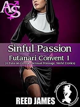 Sinful Delights (Futanari Convent 1): (A Futa-on-Female, Sensual Massage, Sinful Erotica) by [James, Reed]