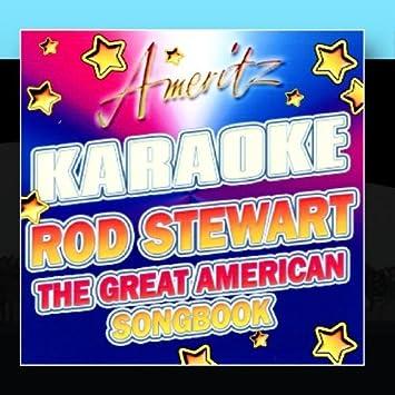 Karaoke - Ameritz - Karaoke - Rod Stewart The Great American