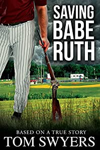 Saving Babe Ruth by Tom Swyers ebook deal