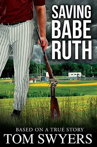 Saving Babe Ruth (Prequel to the Lawyer David Thompson Thriller Series)