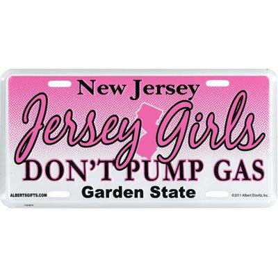 New Jersey License Plate - Jersey Girls Don't Pump Gas ()
