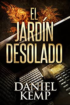 El Jardín Desolado (Spanish Edition) by [Kemp, Daniel]