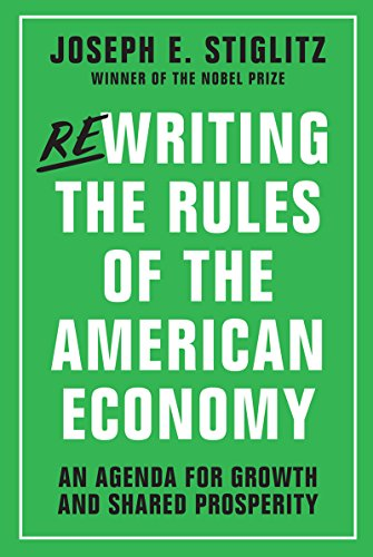 Rewriting the Rules of the American Economy: An Agenda for Growth and Shared Prosperity [Joseph E. Stiglitz] (Tapa Dura)