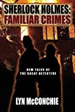 Sherlock Holmes: Familiar Crimes: New Tales of the Great Detective