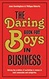 The Daring Book for Boys in Business, Jane Cunningham and Philippa Roberts, 1907794255
