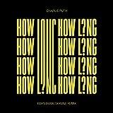 How Long (EDX's Dubai Skyline Extended Mix)