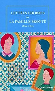 Lettres choisies de la famille Brontë : 1821-1855, Brontë (famille)